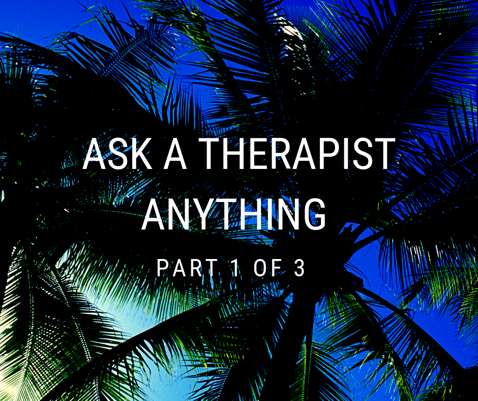 ask a therapist, questions about therapy, about therapy, what to expect in therapy, male therapist, tampa therapist, carrollwood counseling, counselor carrollwood, therapist carrollwood, therapy carrollwood